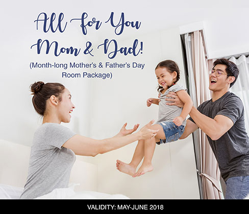 The Oriental Leyte - All For You Mom & Dad! (Month-long Mother's & Father's Day Room Package)